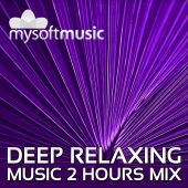 Deep Relaxing Music 2 Hours Mix